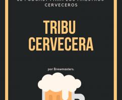 Tribu Cervecera, la comunidad de los maestros cerveceros